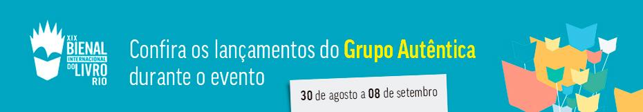 Confira os lançamentos do Grupo Autêntica durante a Bienal do Rio
