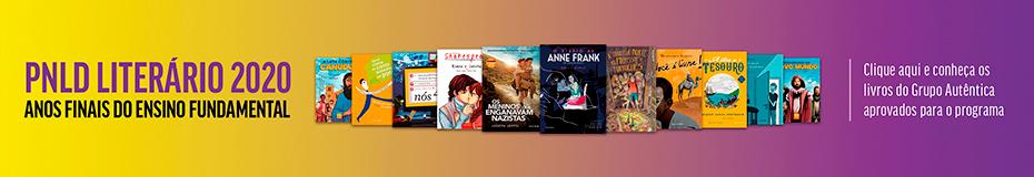 Conheça as nossas obras aprovadas para o PNLD Literário 2020
