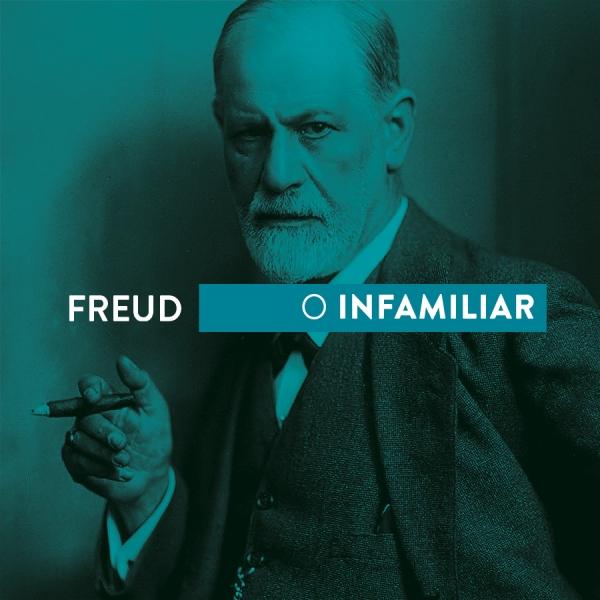 Freud e o infamiliar