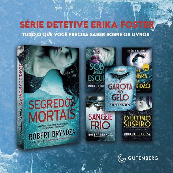 Guia completo sobre a série Detetive Erika Foster, escrita por Robert Bryndza