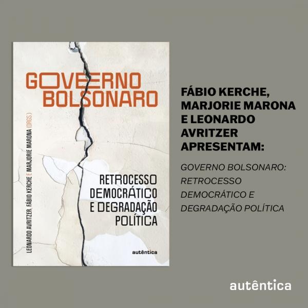 Organizadores apresentam Governo Bolsonaro: retrocesso democrático e degradação política