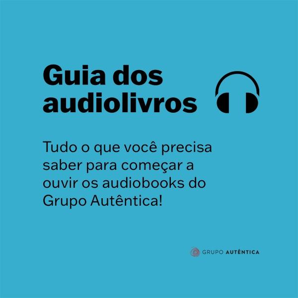 Guia dos audiolivros: quais são os seus diferenciais, onde ouvi-los e mais!