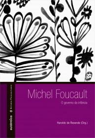 Michel Foucault – O governo da infância