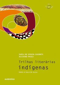 Trilhas literárias indígenas