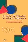Ensino de geometria na escola fundamental, O - Três questões para a formação do professor dos ciclos iniciais