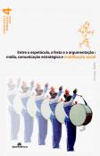 Entre o espetáculo, a festa e a argumentação: Mídia, comunicação estratégica e mobilização social