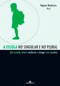 A Escola no singular e no plural - Um estudo sobre violência e drogas nas escolas