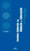 Estudos Culturais da Ciência & Educação