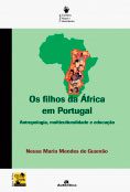 Os filhos da África em Portugal - Antropologia, multiculturalidade e educação