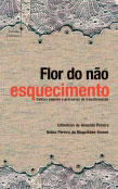 Flor do não esquecimento - Cultura popular e processos de transformação