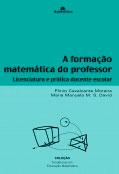 Formação matemática do professor - Licenciatura e prática docente escolar