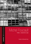 Michel Foucault: Política – pensamento e ação