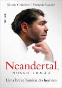 Neandertal, nosso irmão