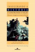 Inaugurando a história e construindo a nação - Discursos e imagens no ensino de História