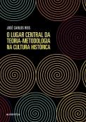 O lugar central da teoria-metodologia na cultura histórica