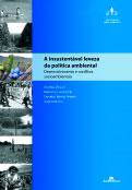 A insustentável leveza da política ambiental: desenvolvimento e conflitos socio-ambientais