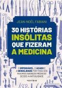 30 histórias insólitas que fizeram a medicina