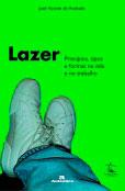 Lazer - Princípios, tipos e formas na vida e no trabalho