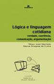 Lógica e linguagem cotidiana - Verdade, coerência, comunicação, argumentação