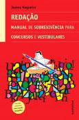 Redação - Manual de sobrevivência para concursos e vestibulares