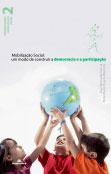Mobilização social: um modo de construir a democracia e a participação