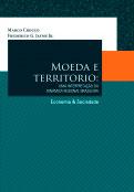 Moeda e território - Uma interpretação da dinâmica regional brasileira