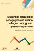 Mudanças didáticas e pedagógicas no ensino de língua portuguesa: Apropriações de professores