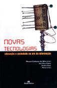 Novas tecnologias - Educação e sociedade na era da informação