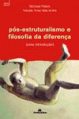 Pós-estruturalismo e filosofia da diferença - Uma introdução