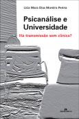 Psicanálise e Universidade - Há transmissão sem clínica?