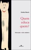Quem educa quem? Educação e vida cotidiana