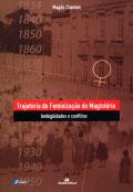 Trajetória de feminização do magistério - Ambigüidades e conflitos