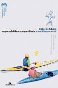 Visões de futuro: responsabilidade compartilhada e mobilização social