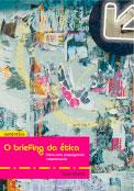 O briefing da Ética - Para uma propaganda responsável
