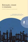 Educação, cidade e cidadania - Leituras de Experiências Socioeducativas