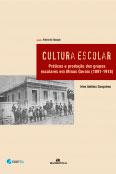 Cultura escolar - Práticas e produção dos grupos escolares em Minas Gerais