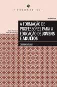 A formação de professores para a educação de jovens e adultos - Dilemas atuais