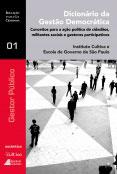 Dicionário da Gestão Democrática - Conceitos para a ação política de cidadãos, militantes sociais e gestores participativos