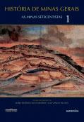 História de Minas Gerais - As Minas Setecentistas Vol.1