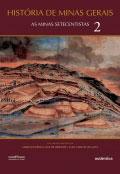 História de Minas Gerais - As Minas Setecentistas Vol.2