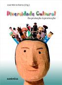 Diversidade Cultural - Da proteção à promoção