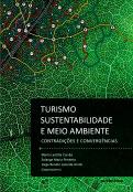 Turismo, sustentabilidade e meio ambiente – Contradições e convergências