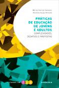 Práticas de educação de jovens e adultos - Complexidades, desafios e propostas
