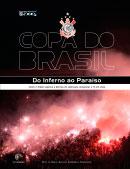Copa do Brasil - Do inferno ao Paraíso - Como o Timão superou a derrota de 2008 para conquistar o Tri em 2009