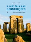 A história das Construções - Da pedra lascada às Pirâmides de Dahchur - Vol. 1