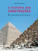 A história das Construções - Das grandes Pirâmides de Gisé ao templo de Medinet Habu - Vol. 2