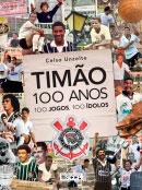 Timão 100 anos, 100 jogos, 100 ídolos