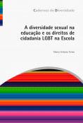 A diversidade sexual na  educação e os direitos de  cidadania LGBT na Escola