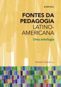 Fontes da Pedagogia Latino-Americana - Uma antologia