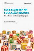 Ler e escrever na educação infantil - Discutindo práticas pedagógicas